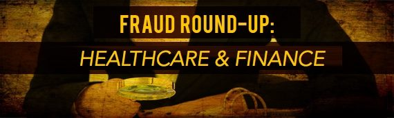 Health Care and Finance Fraud Roundup – August 2017